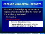 prepare managerial reports34