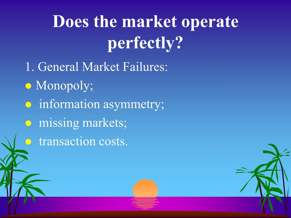 Does the market operate perfectly?