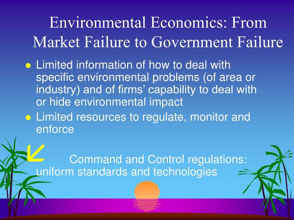 Environmental Economics: From Market Failure to Government Failure