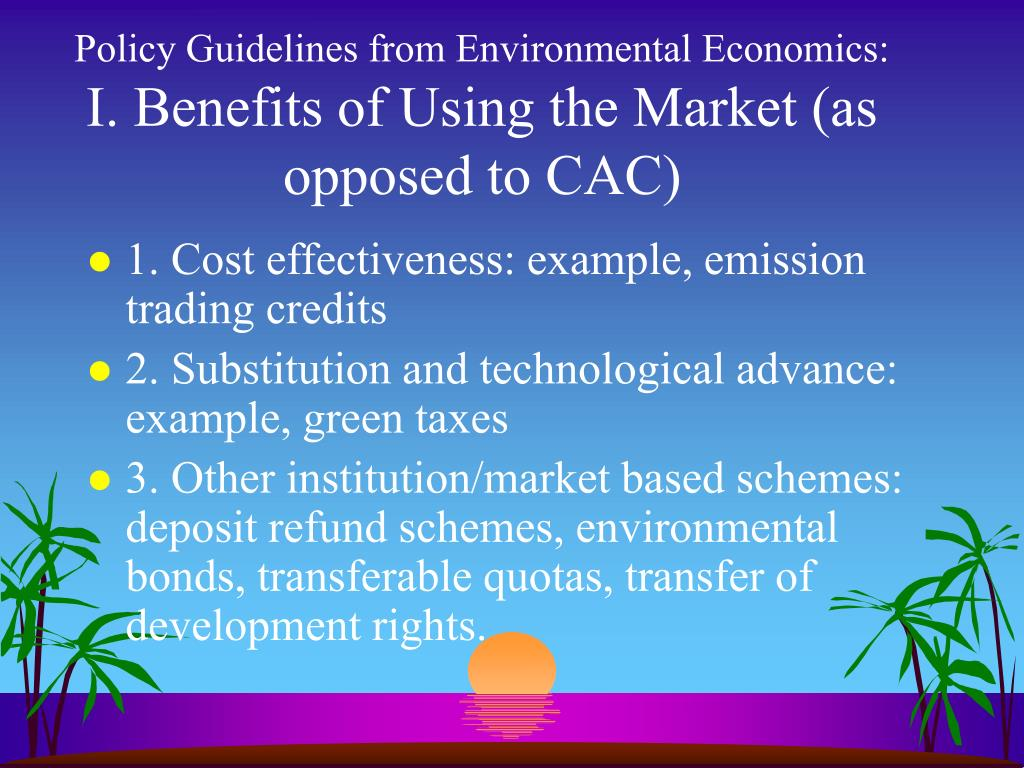 Policy Guidelines from Environmental Economics: