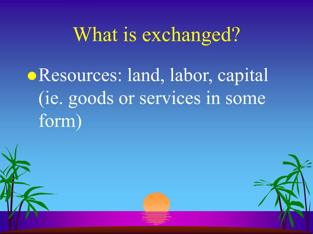 What is exchanged?