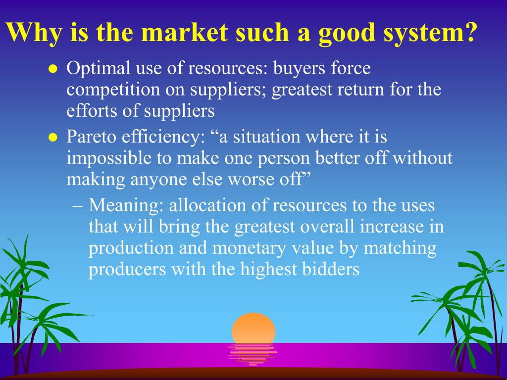 Why is the market such a good system?