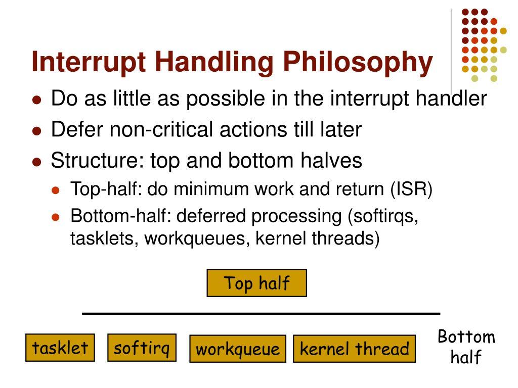 Interrupt Handling Philosophy