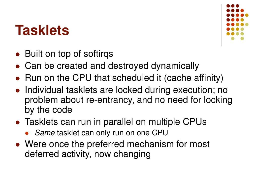 Tasklets