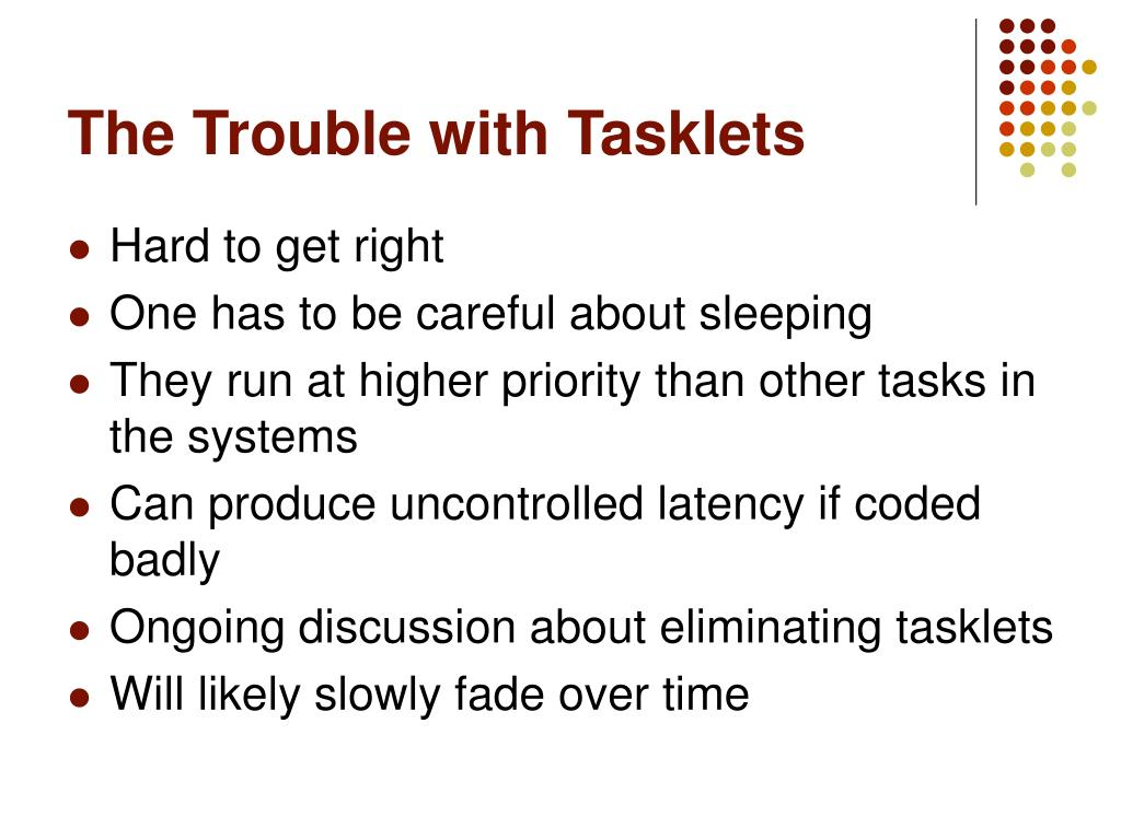 The Trouble with Tasklets