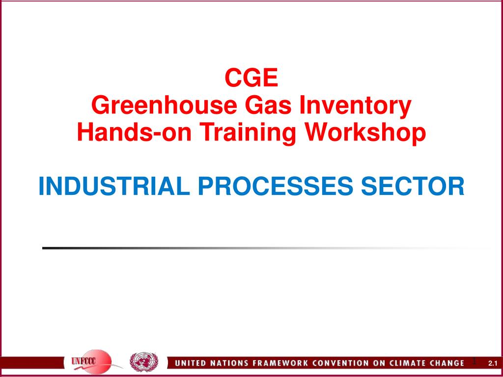 cge greenhouse gas inventory hands on training workshop industrial processes sector l.