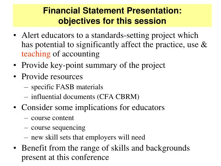 Financial statement presentation objectives for this session