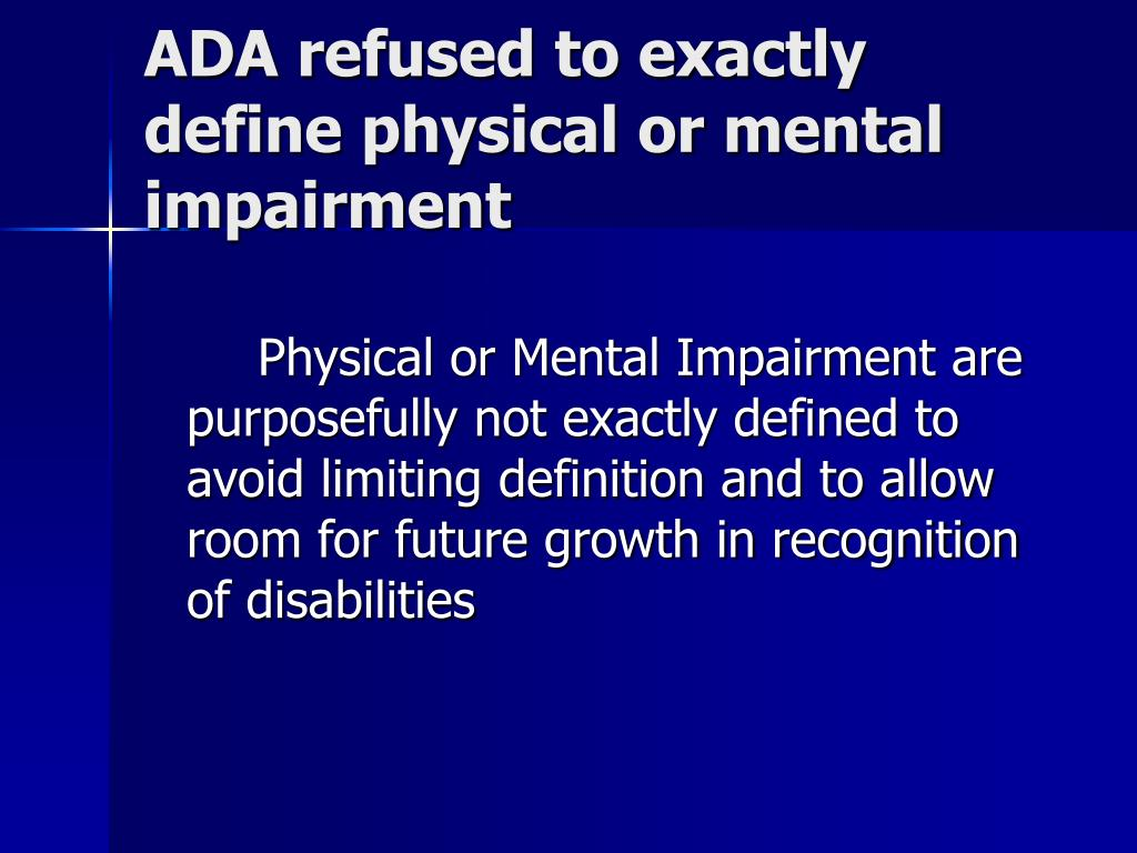 ADA refused to exactly define physical or mental impairment