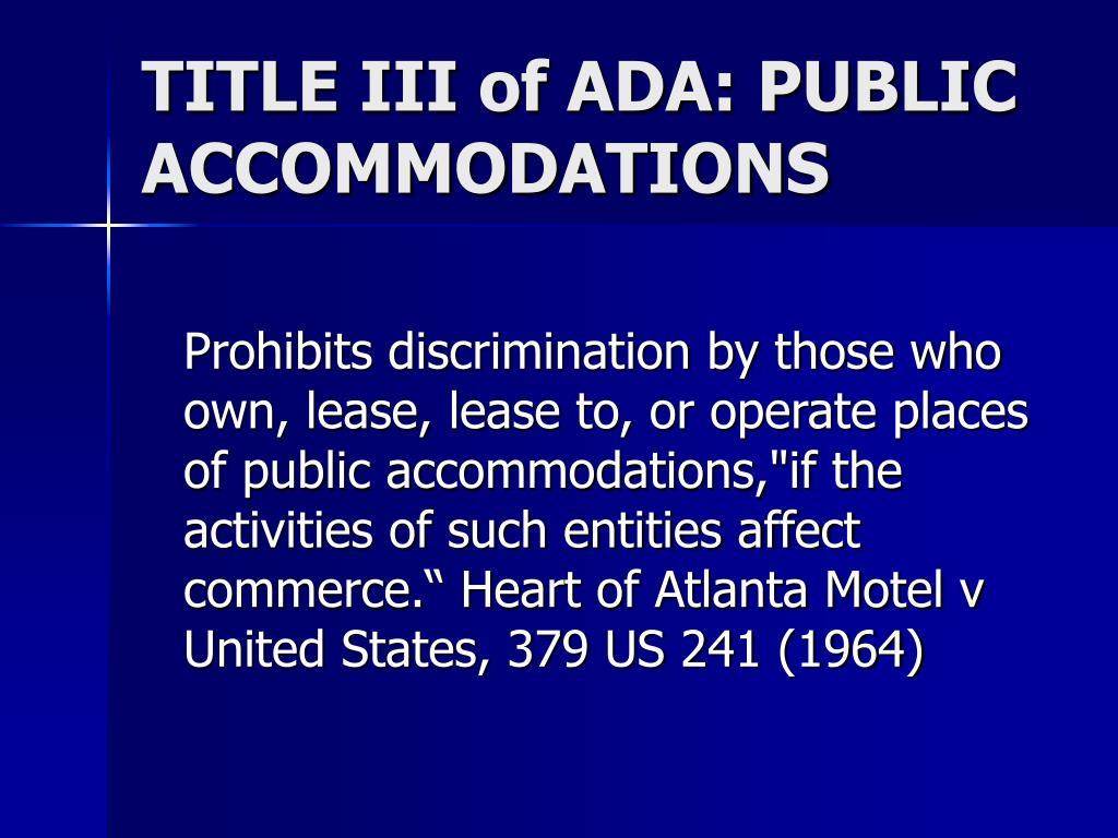 TITLE III of ADA: PUBLIC ACCOMMODATIONS