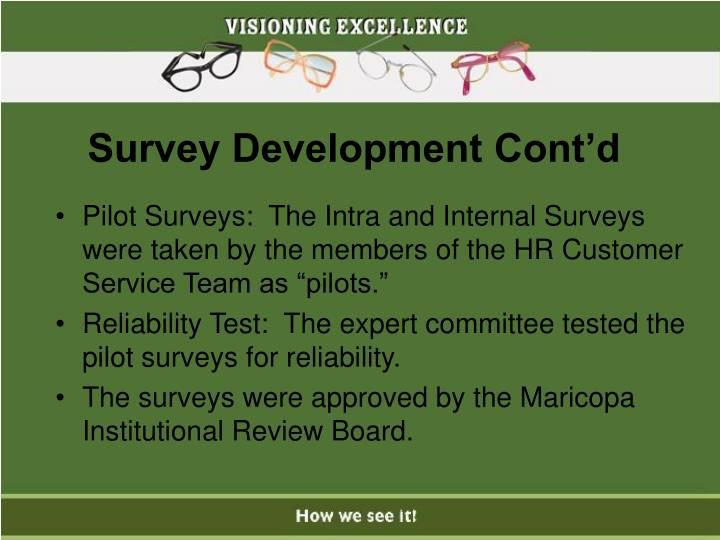 """Pilot Surveys:  The Intra and Internal Surveys were taken by the members of the HR Customer Service Team as """"pilots."""""""