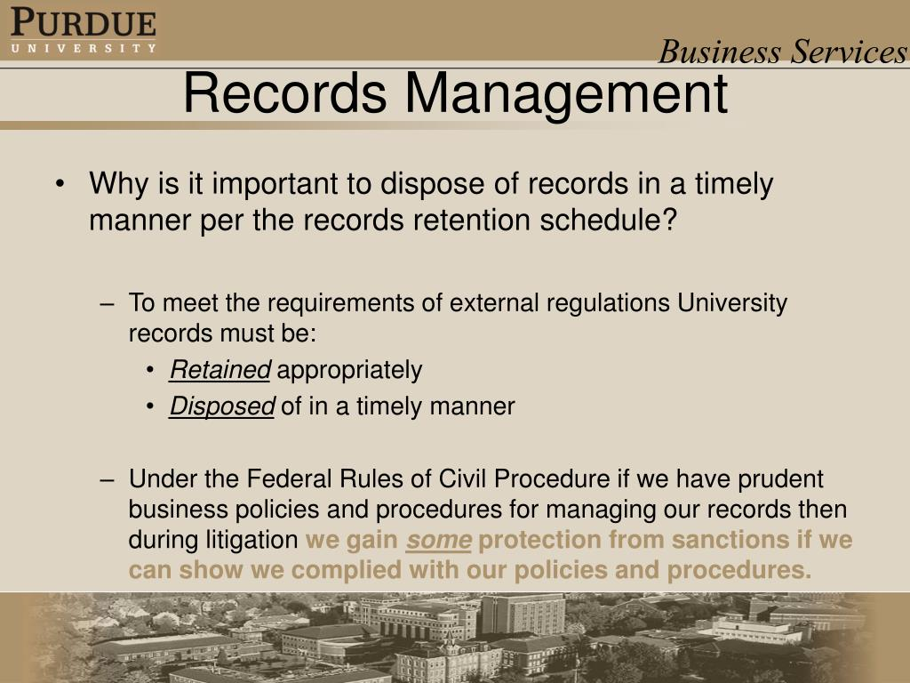 Why is it important to dispose of records in a timely manner per the records retention schedule?