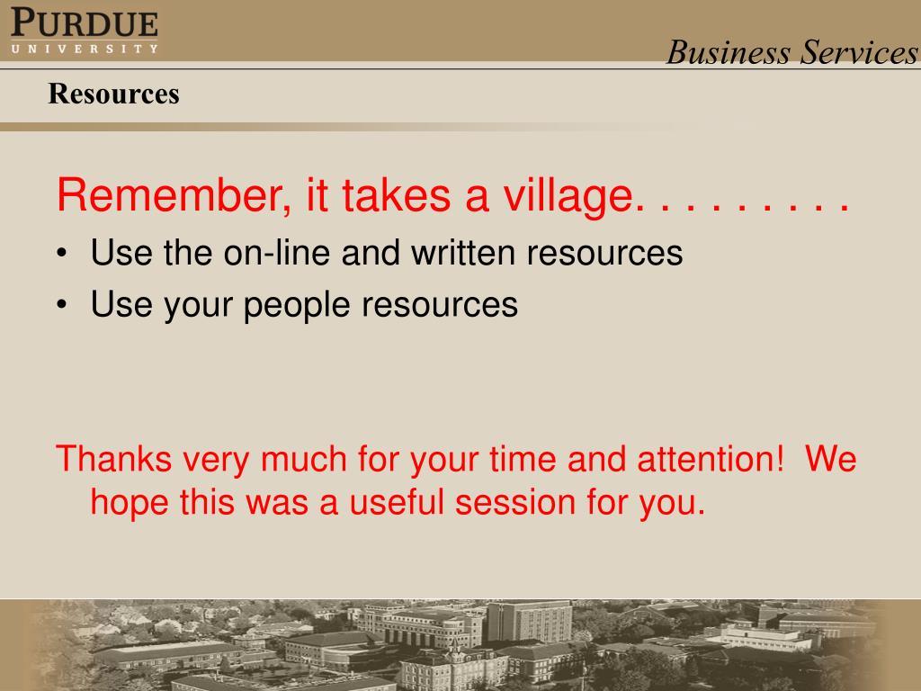Remember, it takes a village. . . . . . . . .
