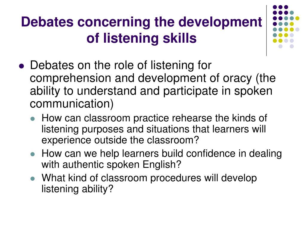 Debates concerning the development of listening skills