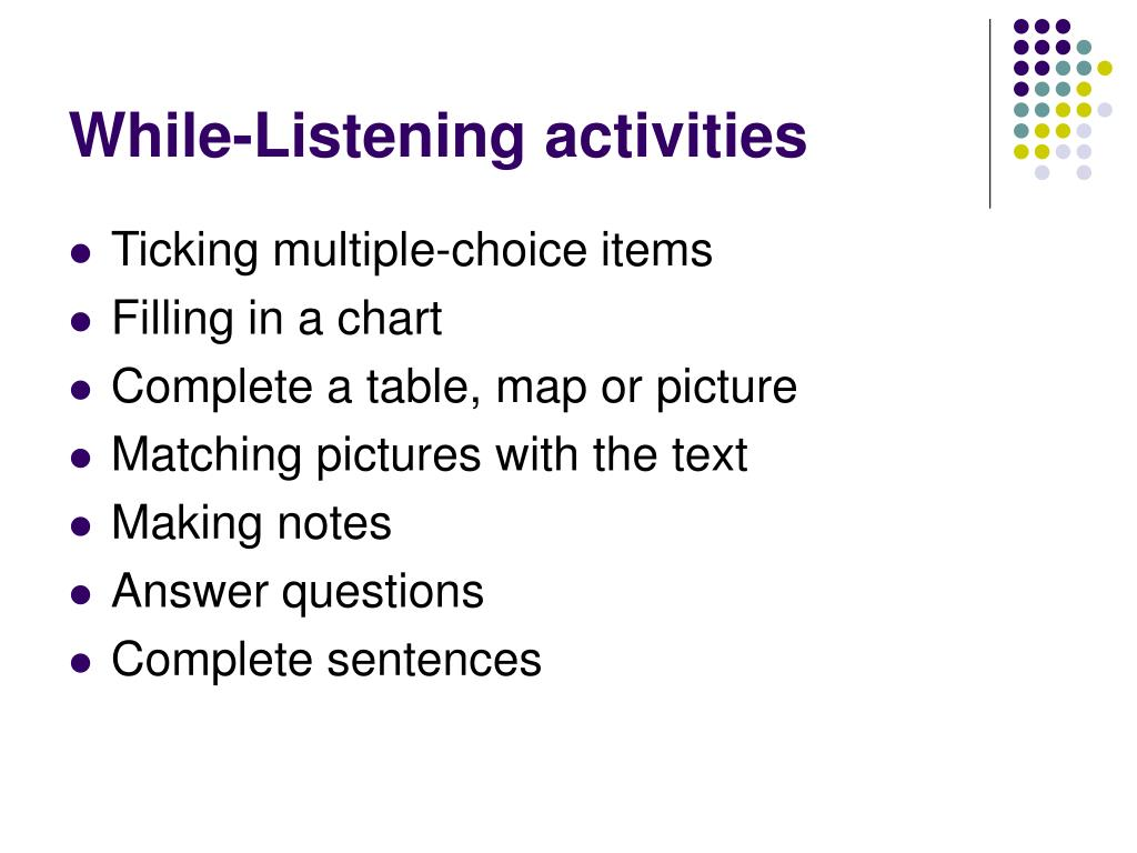While-Listening activities
