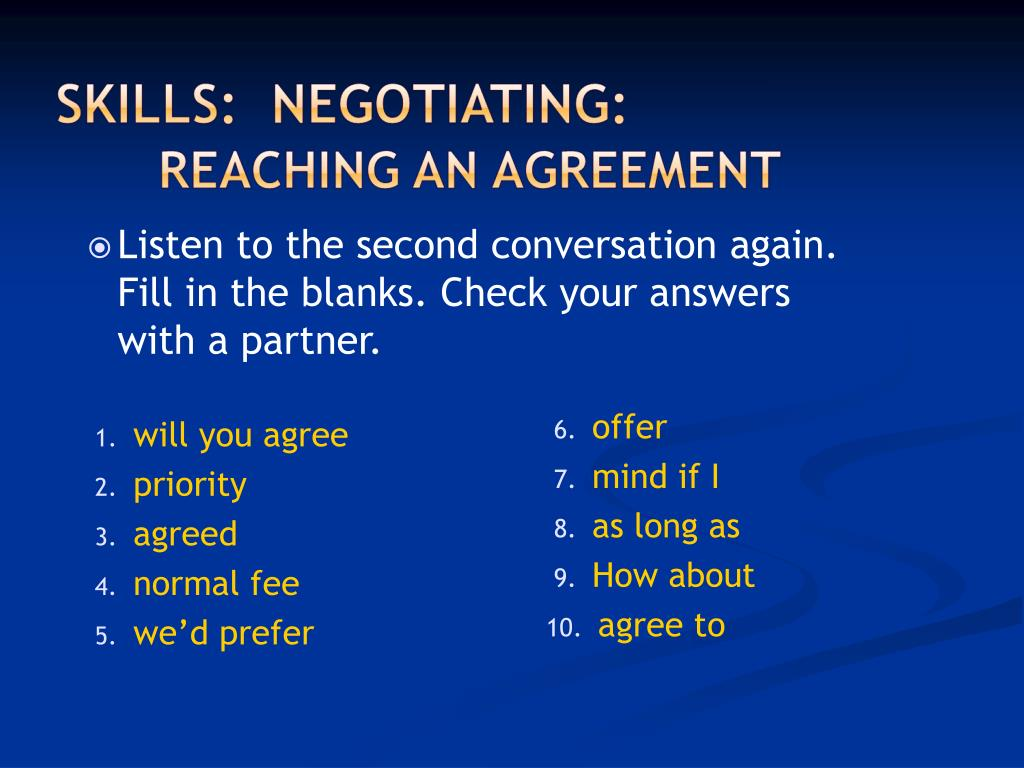 Listen to the second conversation again. Fill in the blanks. Check your answers with a partner.