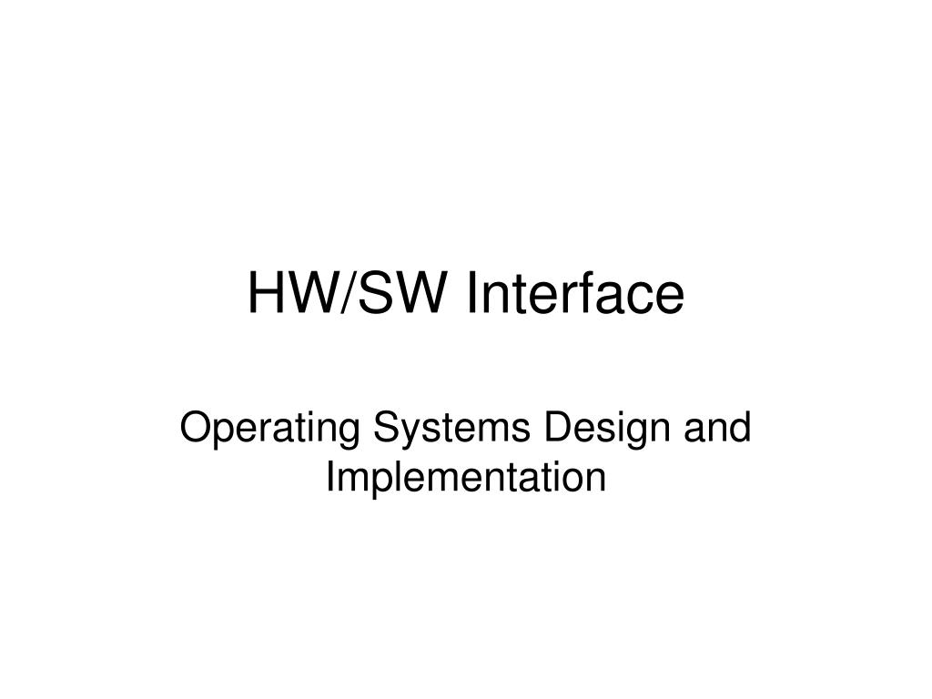 Ppt Hw Sw Interface Powerpoint Presentation Free Download Id 261124