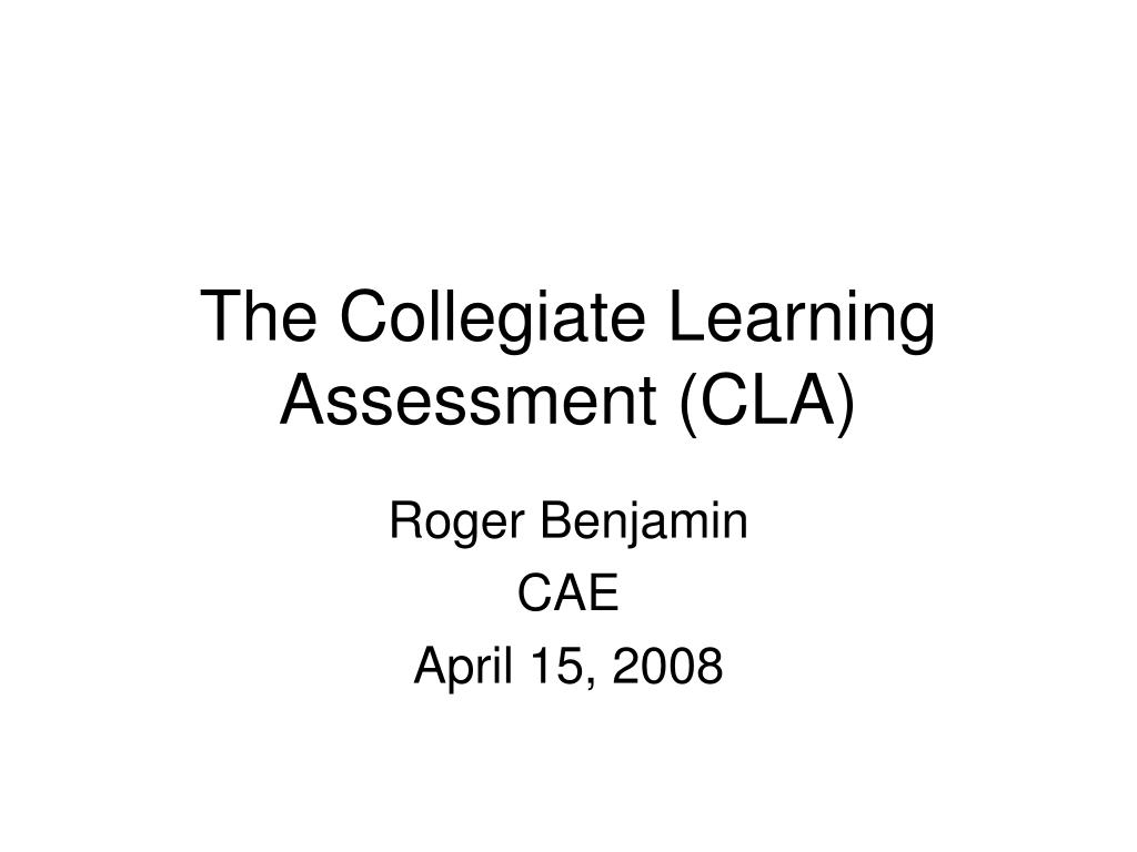 the collegiate learning assessment cla