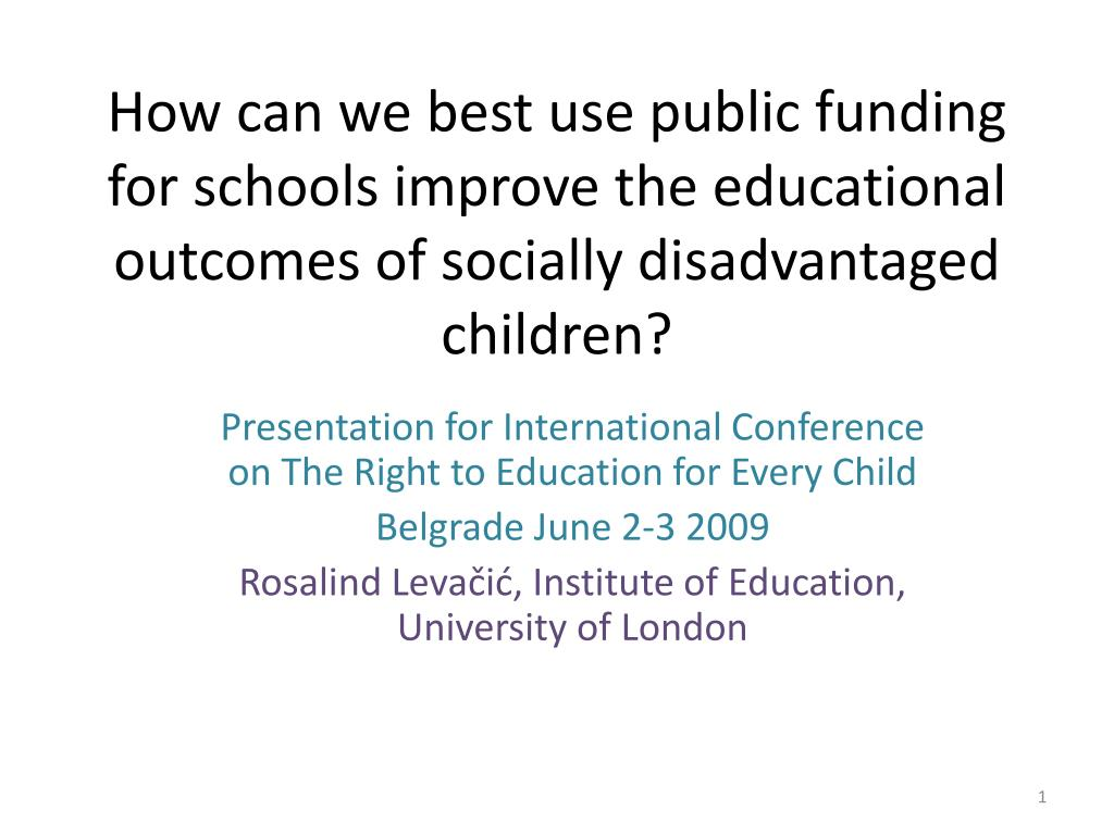 How can we best use public funding for schools improve the educational outcomes of socially disadvantaged children?