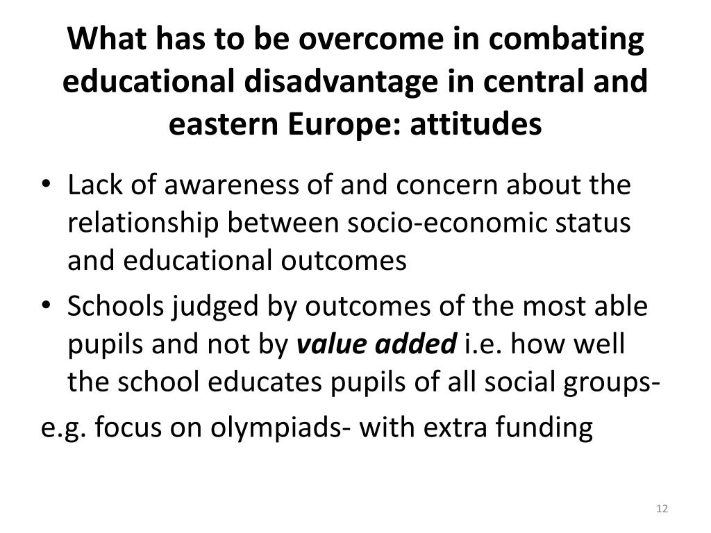 What has to be overcome in combating educational disadvantage in central and eastern Europe: attitudes