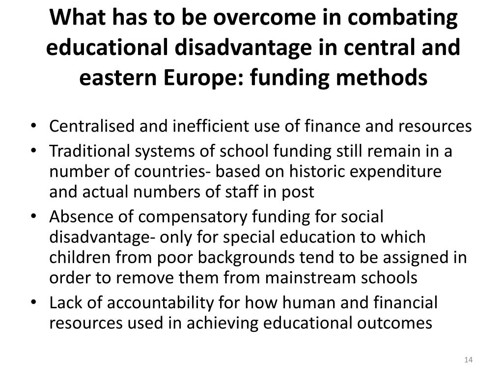 What has to be overcome in combating educational disadvantage in central and eastern Europe: funding methods