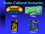 some cultural scenarios