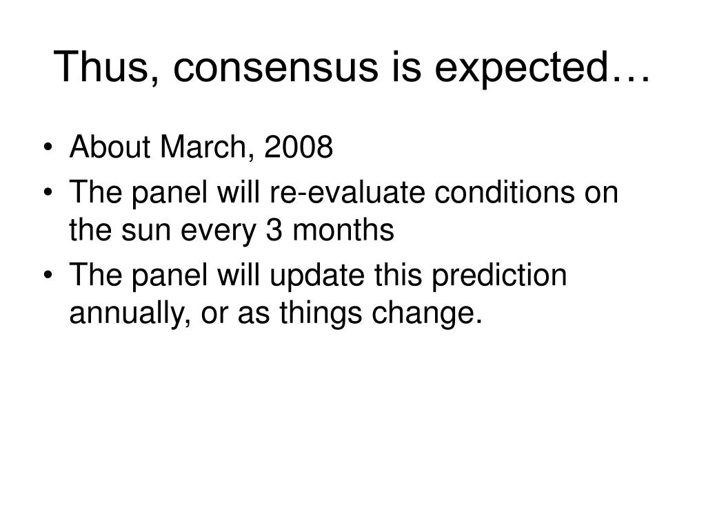 Thus, consensus is expected…