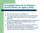 acceptable reasons for refusal injured worker on agency rolls