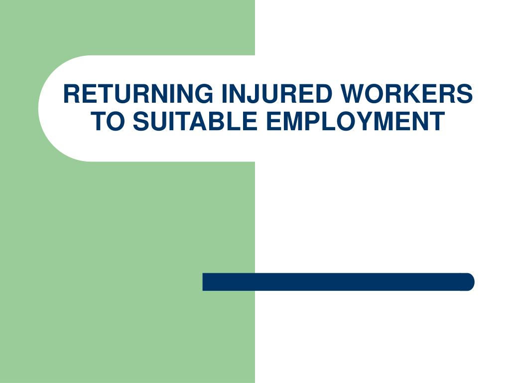 returning injured workers to suitable employment l.