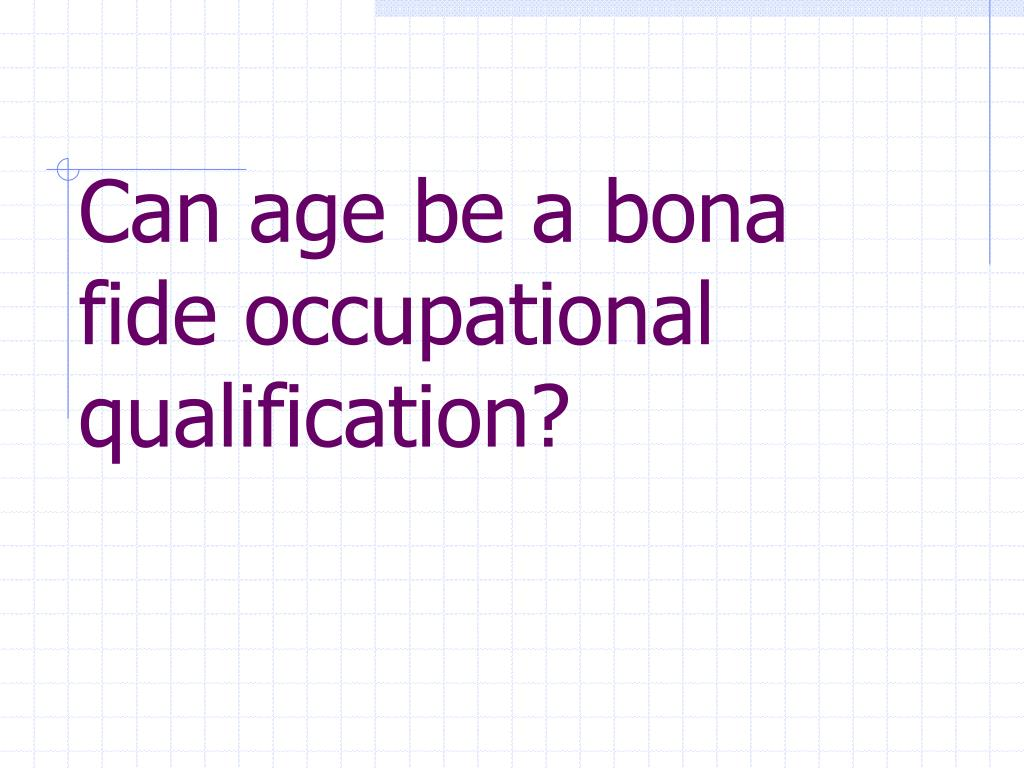 Can age be a bona fide occupational qualification?