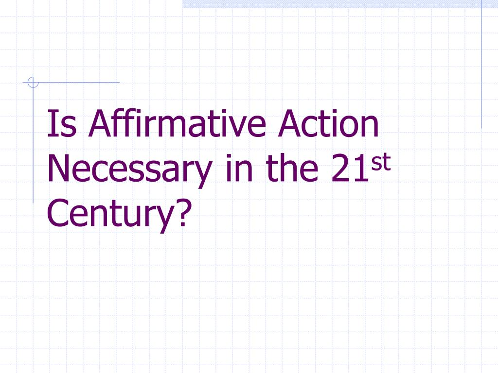 Is Affirmative Action Necessary in the 21