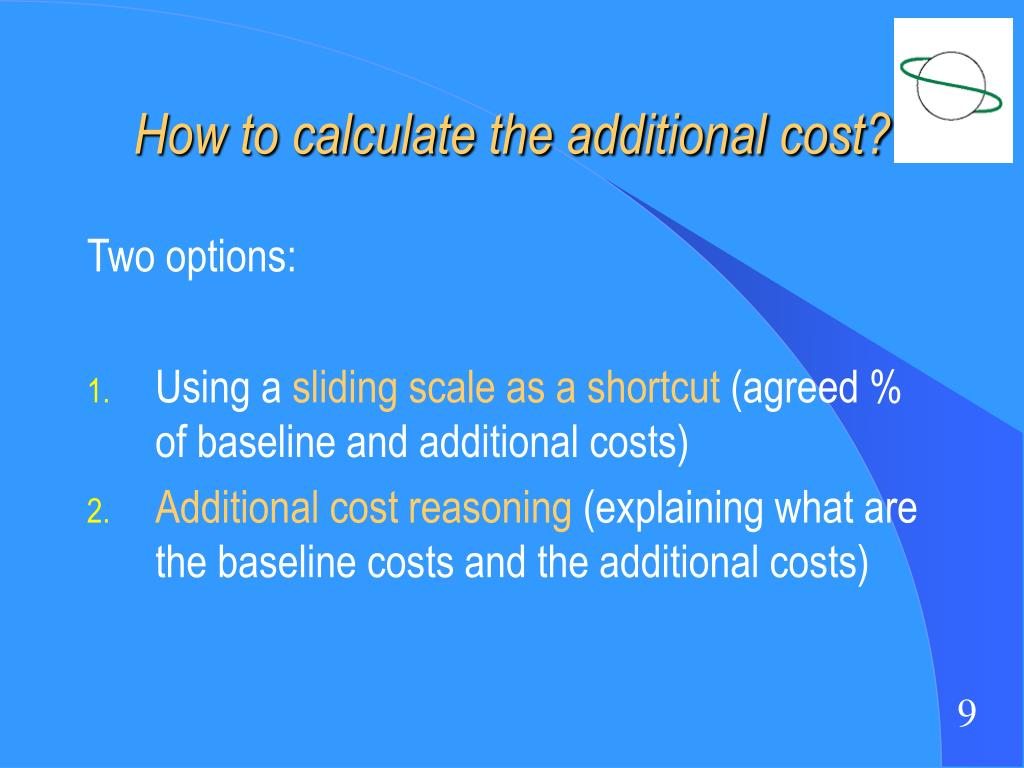 How to calculate the additional cost?