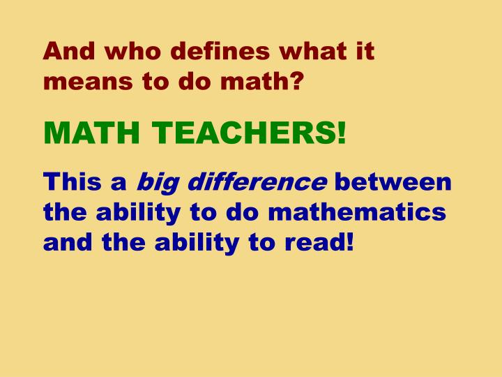 And who defines what it means to do math?