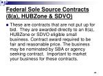 federal sole source contracts 8 a hubzone sdvo