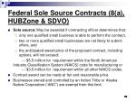 federal sole source contracts 8 a hubzone sdvo44