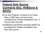 federal sole source contracts 8 a hubzone sdvo45