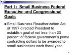 part 1 small business federal executive and congressional goals