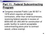 part 11 federal subcontracting program