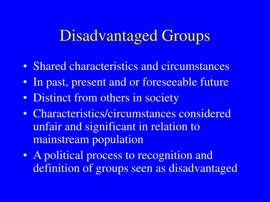 Disadvantaged Groups