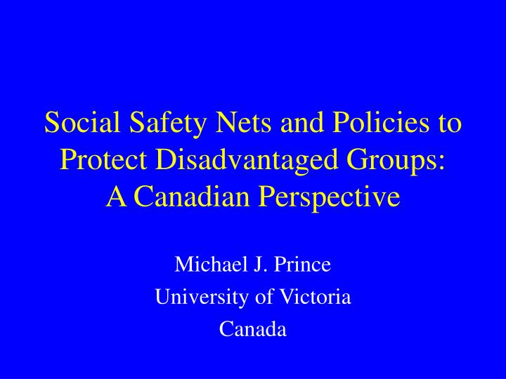 Social safety nets and policies to protect disadvantaged groups a canadian perspective