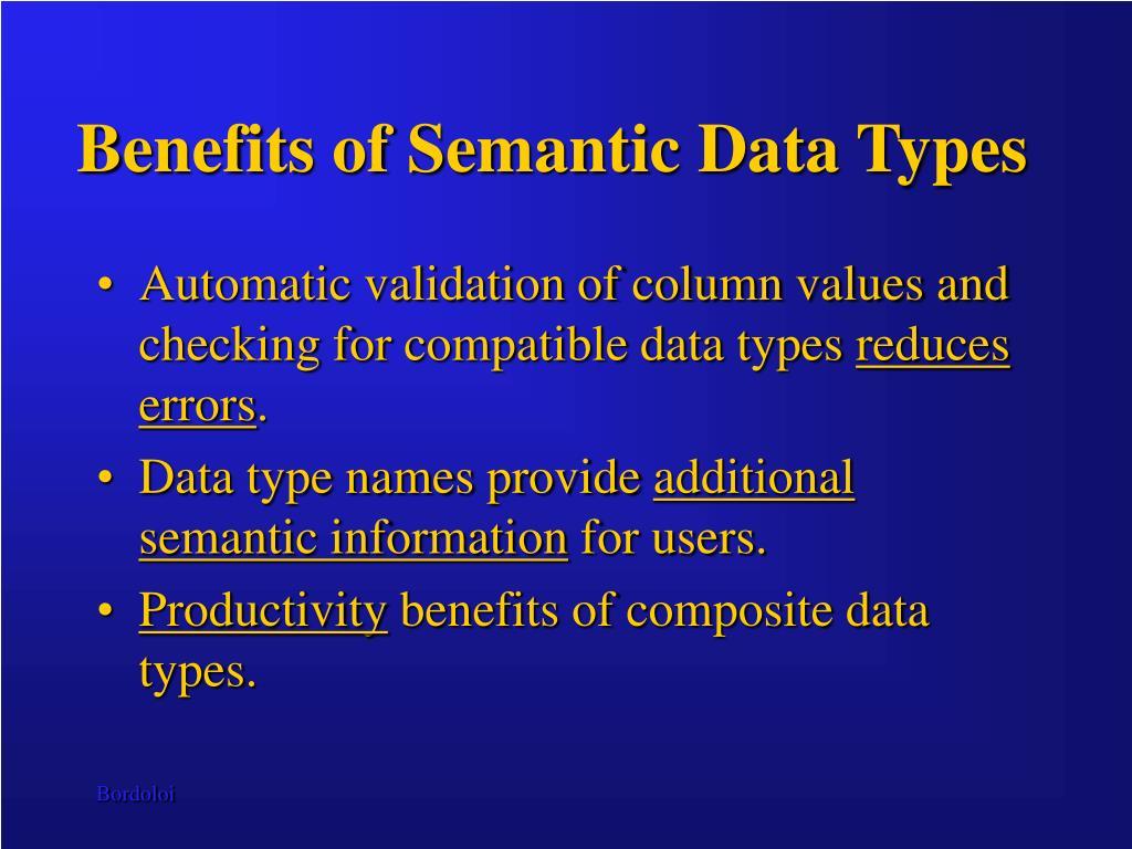 Benefits of Semantic Data Types
