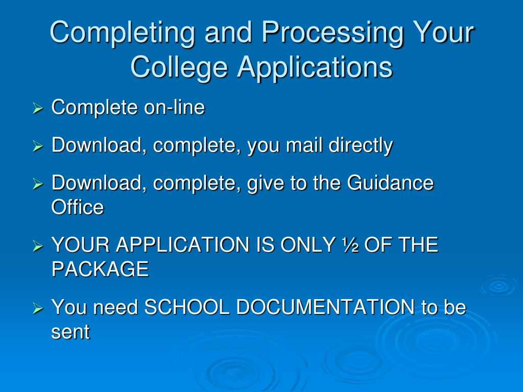 Completing and Processing Your College Applications