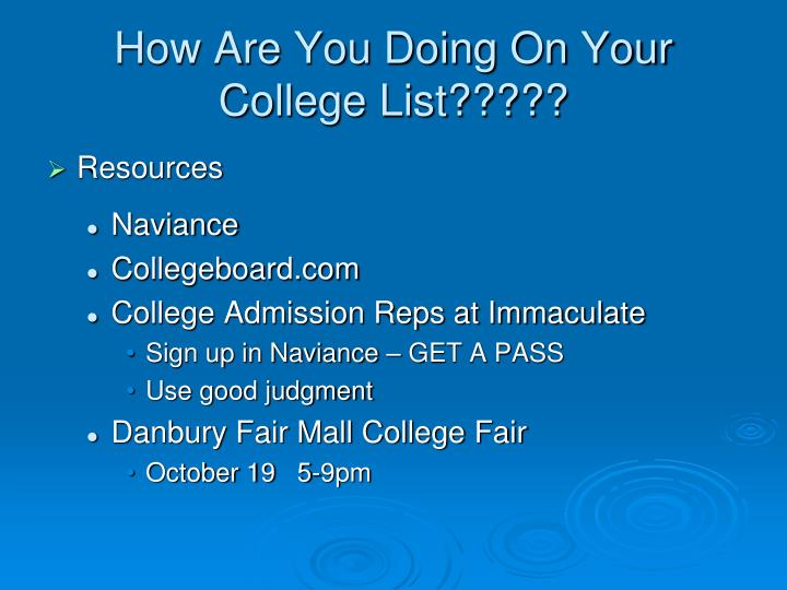 How are you doing on your college list