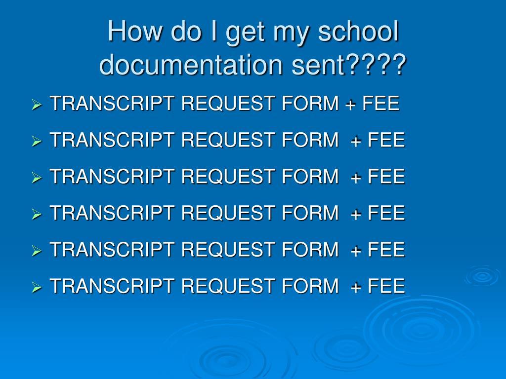 How do I get my school documentation sent????