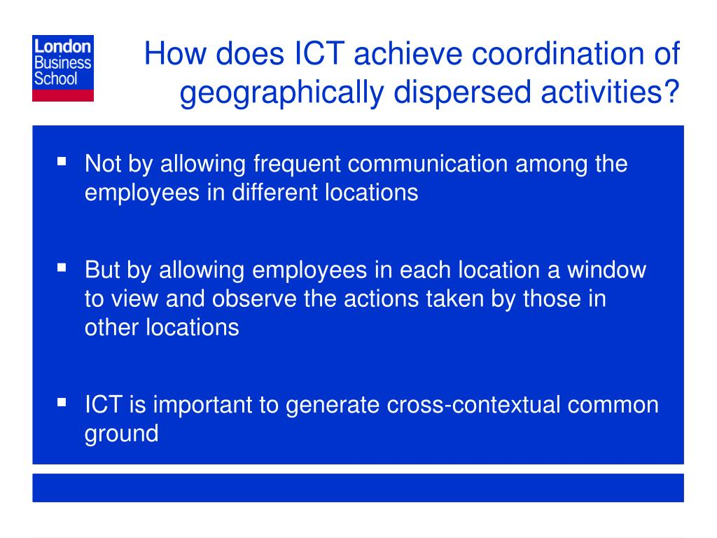 How does ICT achieve coordination of geographically dispersed activities?