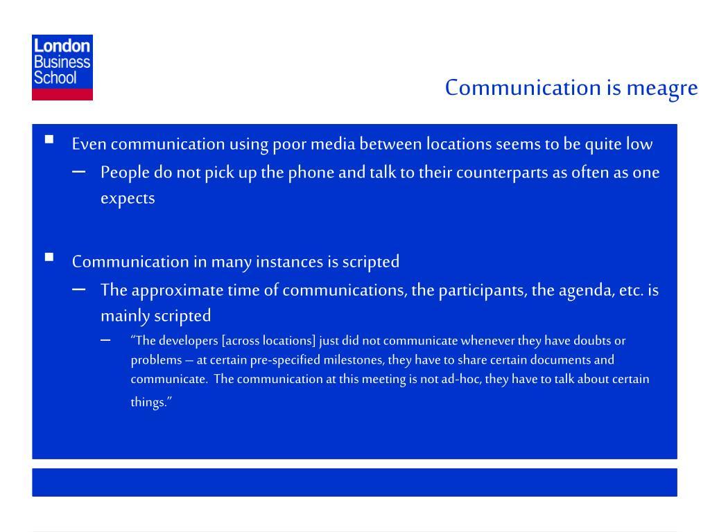 Communication is meagre