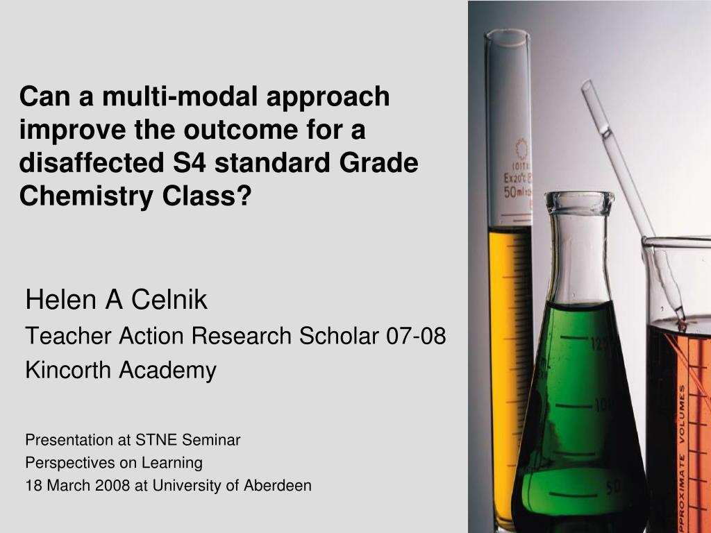 can a multi modal approach improve the outcome for a disaffected s4 standard grade chemistry class