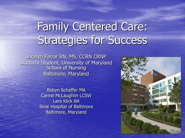 Family centered care strategies for success