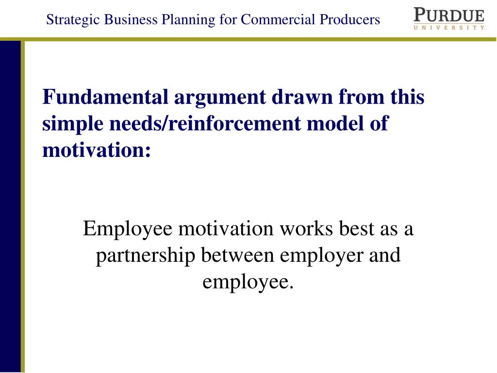 Fundamental argument drawn from this simple needs/reinforcement model of motivation:
