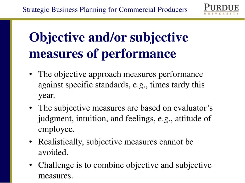 Objective and/or subjective measures of performance
