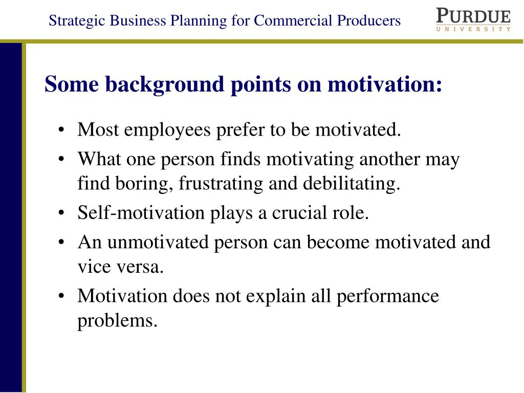 Some background points on motivation: